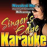 Needed Me (Originally Performed by Rihanna) [Instrumental] [Clean]