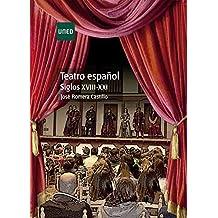TEATRO ESPAÑOL. SIGLOS XVIII-XXI (Spanish Edition)