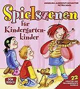 Spielszenen für Kindergartenkinder: 22 kreative und praxiserprobte Modelle