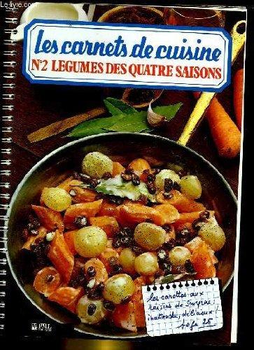 Les carnets de cuisine - n°2 - legumes des quatre saisons par COLLECTIF