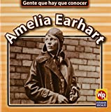 Amelia Earhart (Gente que hay que conocer)