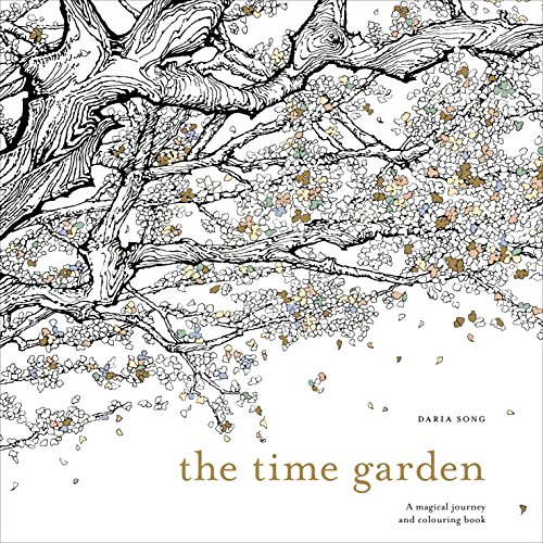 The Time Garden: A magical journey and colouring book -