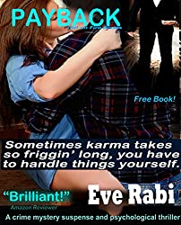 Payback (FREE ROMANTIC CRIME MYSTERY SUSPENSE PSYCHOLOGICAL THRILLER MODERN FBI CRIME COZY NOVEL, A ROMANTIC SUSPENSE SERIES - A FREE BOOK) (The Girl on Fire Series Book 1) (English Edition)