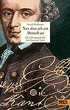 Nur dass ich ein Mensch sei: Die Lebensgeschichte des Immanuel Kant bei Amazon kaufen