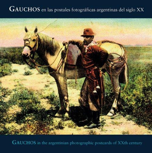 Descargar Libro Gauchos en las primeras postales fotográficas argentinas del siglo XX: Argentina Photo Postcards (Coleccion Registro Grafico) de Carlos Eduardo Masotta