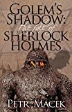 Golem´s Shadow: The Fall of Sherlock Holmes