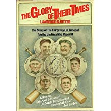 The Glory of Their Times: The Story of the Early Days of Baseball Told by the Men Who Played It by Lawrence S. Ritter (1984-08-01)
