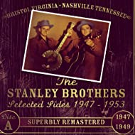 Lester Flatt & Earl Scruggs And The Stanley Brothers Selected Sides 1947 - 1953