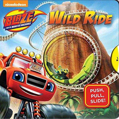 Nickelodeon Blaze and the Monster Machines: Wild Ride (Monster Truck Board Book)