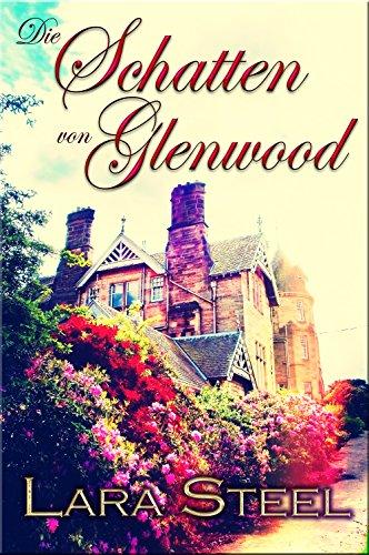 Die Schatten von Glenwood (Mystery) von [Steel, Lara]