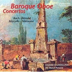 Marcello, A.: Oboe Concerto in D Minor / Telemann, G.P.: Oboe Concerto in F Minor / Handel, G.F.: Oboe Concerto No. 3