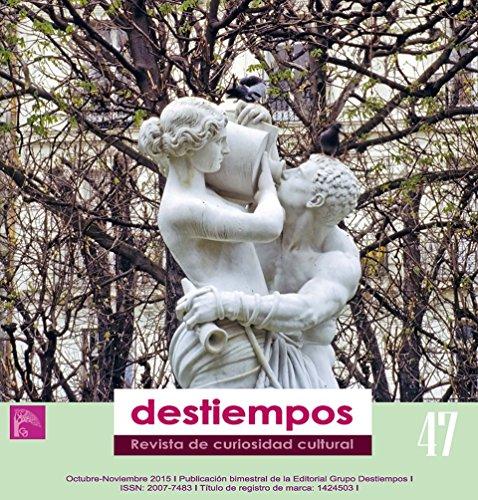 Revista Destiempos n 47 (octubre-noviembre 2015): Revista de divulgación académica y cultural