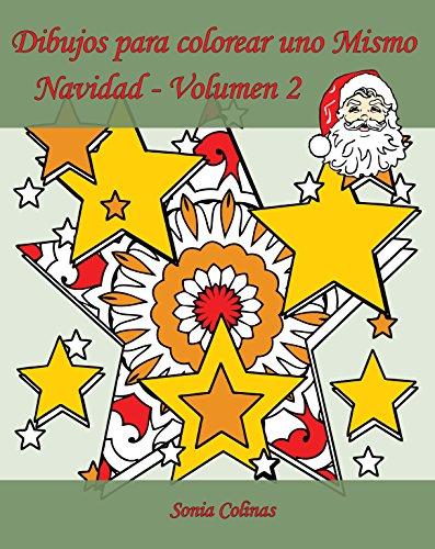 Dibujos para colorear uno Mismo - Navidad - Volumen 2: ¡25 dibujos para colorear para celebrar la Navidad! por Sonia Colinas