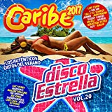 Caribe 2017 + Disco Estrella, Vol. 20 (Los Auténticos Éxitos Del Verano 2017) [Explicit]