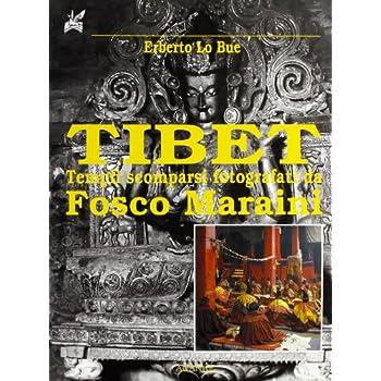Tibet. Templi Scomparsi Fotografati Da Fosco Maraini