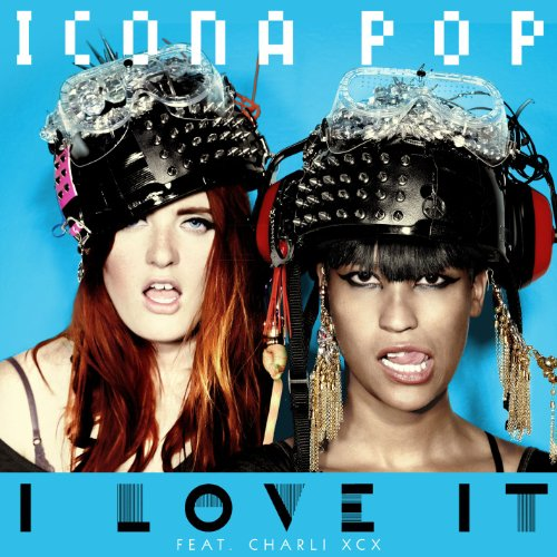 I Love It (feat. Charli XCX) [Explicit]