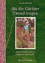 Als die Gärtner Tweed trugen: Valerie Finnis und der englische Gartenadel