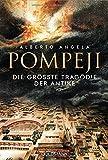 Pompeji: Die größte Tragödie der Antike - Alberto Angela
