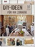 Do it yourself-Ideen für Ihr Zuhause:...