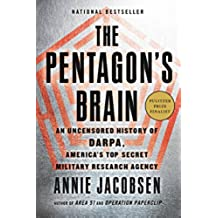 The Pentagon's Brain: An Uncensored History of DARPA, America's Top-Secret Military Research Agency (English Edition)