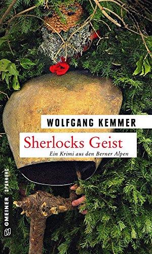 Sherlocks Geist: Kriminalroman (Kriminalromane im GMEINER-Verlag)