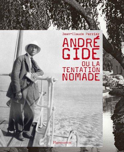 André Gide ou la tentation nomade par Jean-Claude Perrier