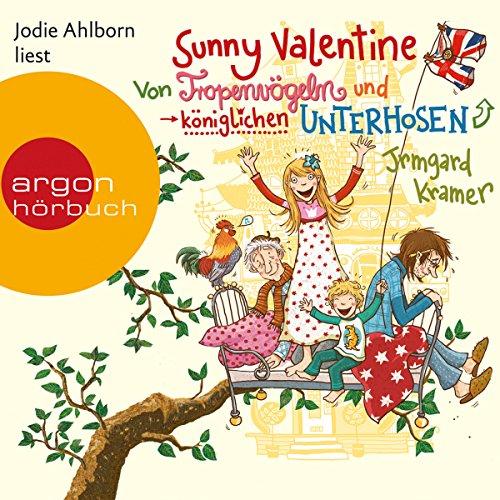 Von Tropenvögeln und königlichen Unterhosen: Sunny Valentine 1 (Für Ideen Valentine Kinder)