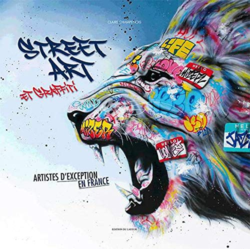Street art et graffiti : Artistes d'exception en France