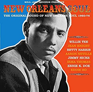 New Orleans Soul: the Original Sound of New Orleans Soul 1960-76