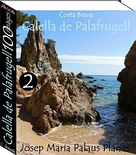 Couverture du livre Costa Brava: Calella de Palafrugell (100 images) -2-