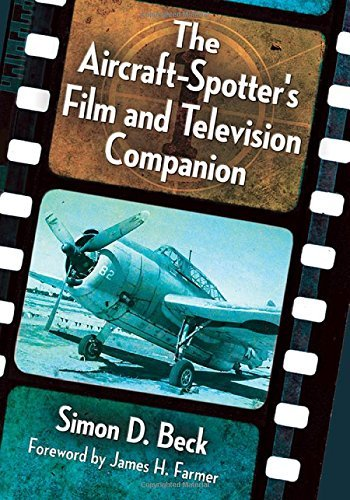 The Aircraft-Spotter's Film and Television Companion by Simon D. Beck (2016-06-10)