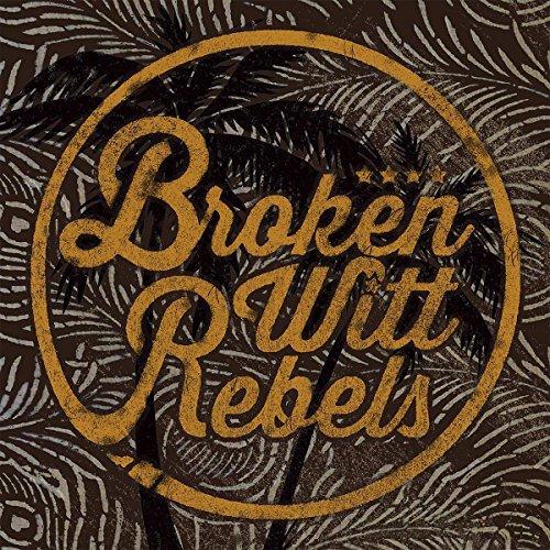 Broken Witt Rebels [VINYL]