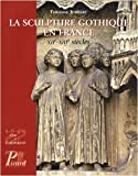 La sculpture gothique en France - XIIe-XIIIe siècles