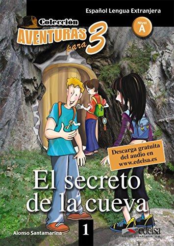 APT 1 - El secreto de la cueva (Lecturas - Adolescentes - Aventuras Para 3 - Nivel A1-A2)