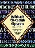 Gothic and Old English Alphabets: 100 Complete Fonts (Dover Pictorial Archives) (Dover Pictorial Archive Series)