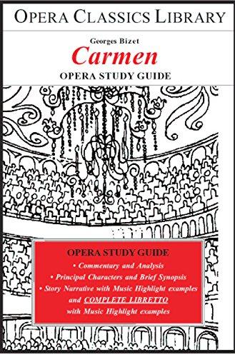 CARMEN Opera Study Guide: Opera Classics Library (English Edition)