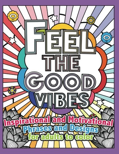 feel-the-good-vibes-inspirational-and-motivational-phrases-and-sayings-for-adults-to-color-inspirati