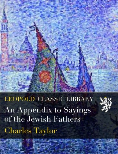 An Appendix to Sayings of the Jewish Fathers por Charles Taylor