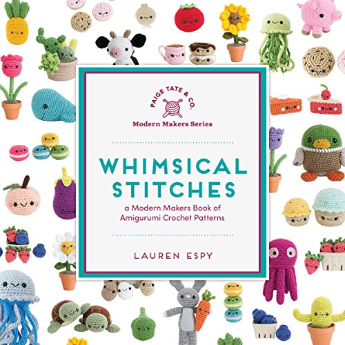 Whimsical Stitches: A Modern Makers Book of Amigurumi Crochet Patterns por Lauren Espy