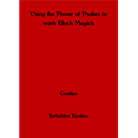 Using the Power of Psalms to work Black Magick (English Edition)