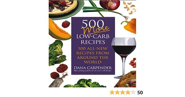 500 More Low Carb Recipes Amazon De Carpender Dana Fremdsprachige Bucher
