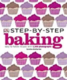Best Baking And Pastry Books - Step-by-Step Baking: Easy-to-Follow Recipes with 1,500 Photographs Review