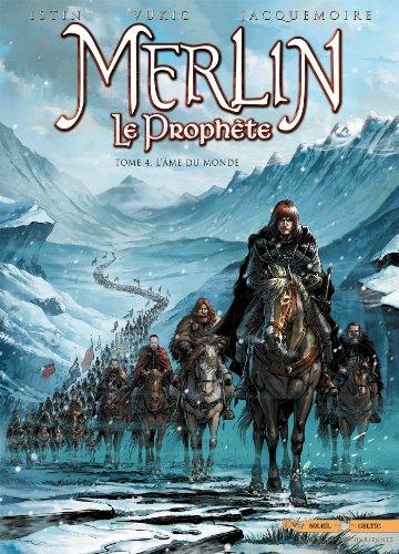Merlin Le Prophète T04: l'Ame du Monde