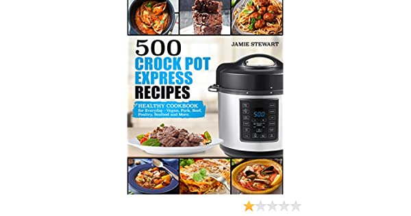 Seafood and More. Vegan 500 Crock Pot Express Recipes: Healthy Cookbook for Everyday Pork Beef Poultry