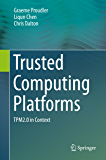 Trusted Computing Platforms: TPM2.0 in Context (English Edition)