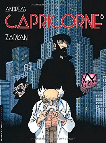 Capricorne - tome 18 - Zarkan de Andreas (30 octobre 2014) Album
