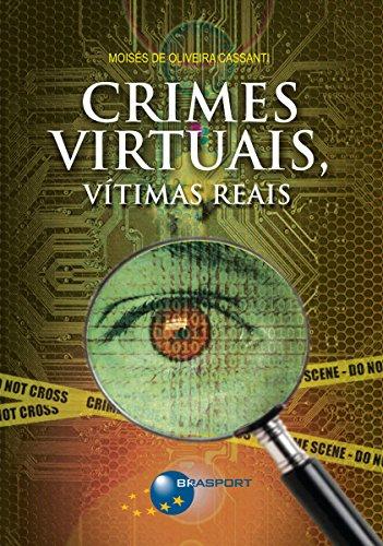 Crimes Virtuais, Vítimas Reais (Portuguese Edition) por Moisés de Oliveira Cassanti