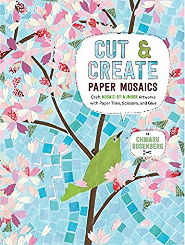 Cut & Create Paper Mosaics: Craft Mosaic-by-Number Artworks With Paper Tiles, Scissors, and Glue