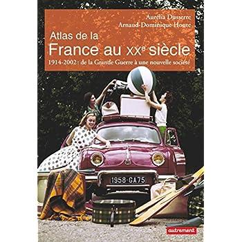 Atlas de la France au Xxeme Siecle