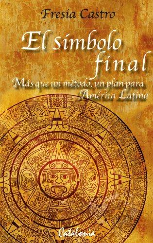 El símbolo final. Más que un plan, un método para América Latina por Fresia Castro